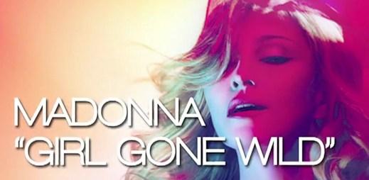 Nejnovější singl Girl Gone Wild od Madonny se povedl