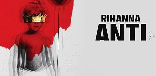 Všeho zanechte. Nové album ANTI od Rihanny je tady