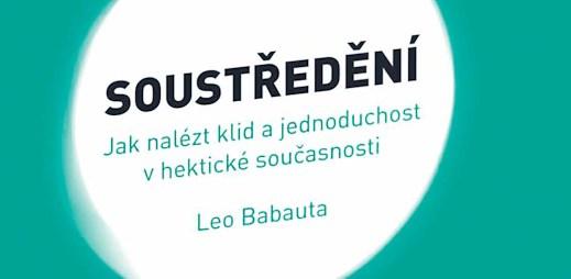 """Kniha """"Soustředění"""" od Lea Babauty vám pomůže být šťastnější"""