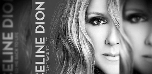 Céline Dion se vrací na trůn s mega singlem Loved Me Back to Life