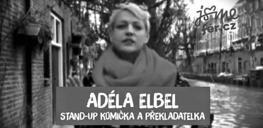 Adéla Elbel: Proč se gayové nemohou ženit? Homosexuálové nejsou SPZ na autě, aby se mohli jen registrovat